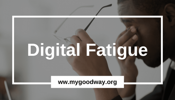 Crossroads blog - digital fatigue