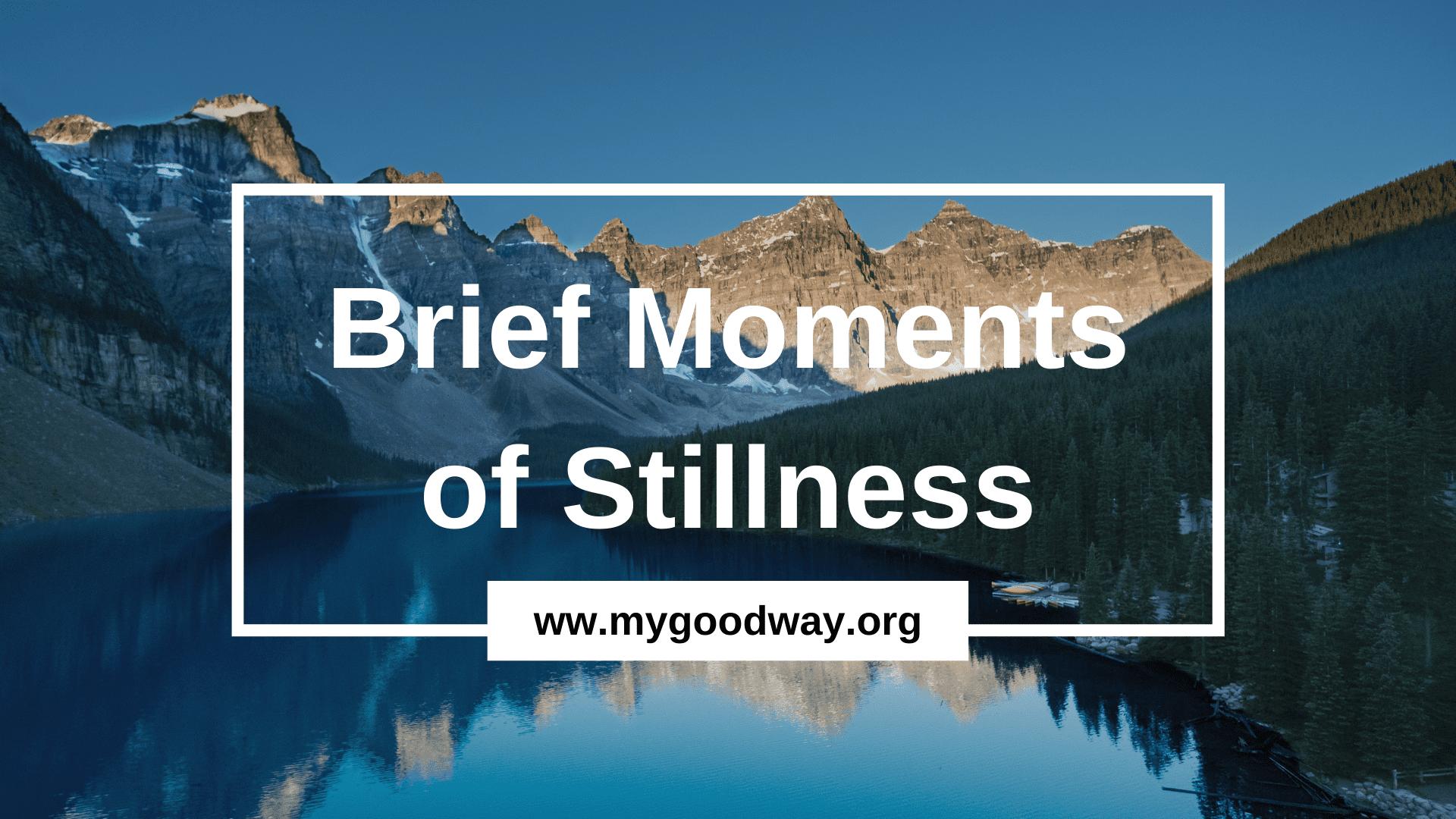 Crossroads blog - brief moments of stillness