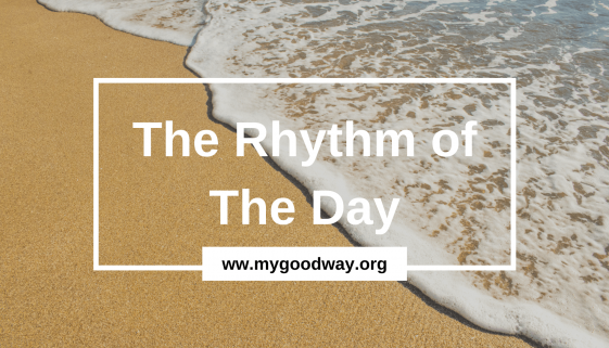 Crossroads blog - rhythm of the Day